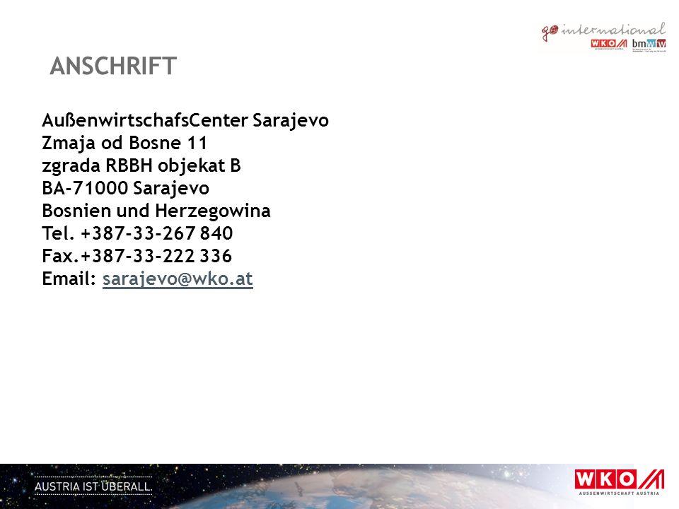 ANSCHRIFT AußenwirtschafsCenter Sarajevo Zmaja od Bosne 11 zgrada RBBH objekat B BA-71000 Sarajevo Bosnien und Herzegowina Tel. +387-33-267 840 Fax.+3