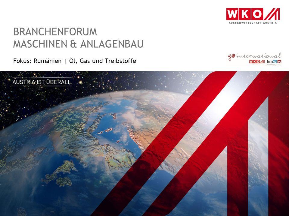 BRANCHENFORUM MASCHINEN & ANLAGENBAU Fokus: Rumänien | Öl, Gas und Treibstoffe
