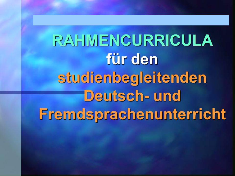 RAHMENCURRICULA für den studienbegleitenden Deutsch- und Fremdsprachenunterricht