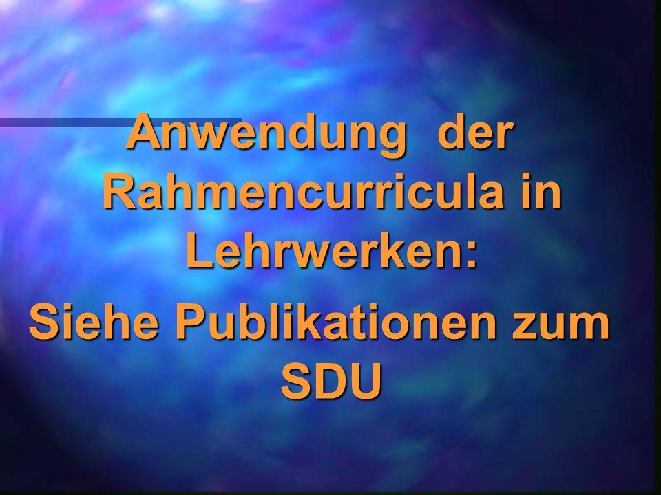 Anwendung der Rahmencurricula in Lehrwerken: Siehe Publikationen zum SDU