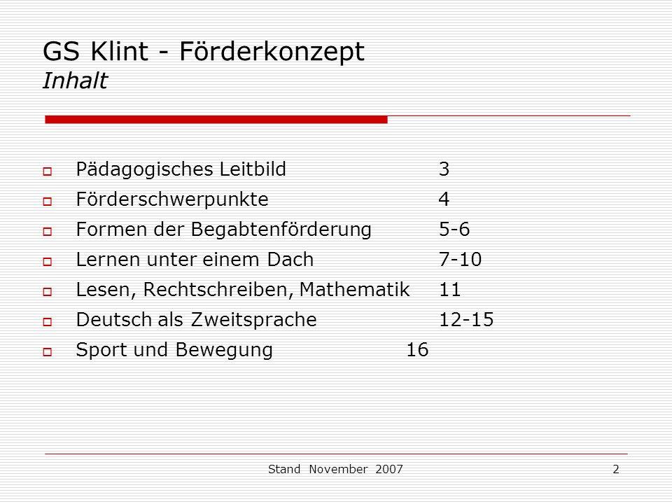 Stand November 20073 GS Klint - Förderkonzept Pädagogisches Leitbild  Unsere Schule will ein Ort sein, an dem Kinder und Erwachsene mit Freude arbeiten und lernen.