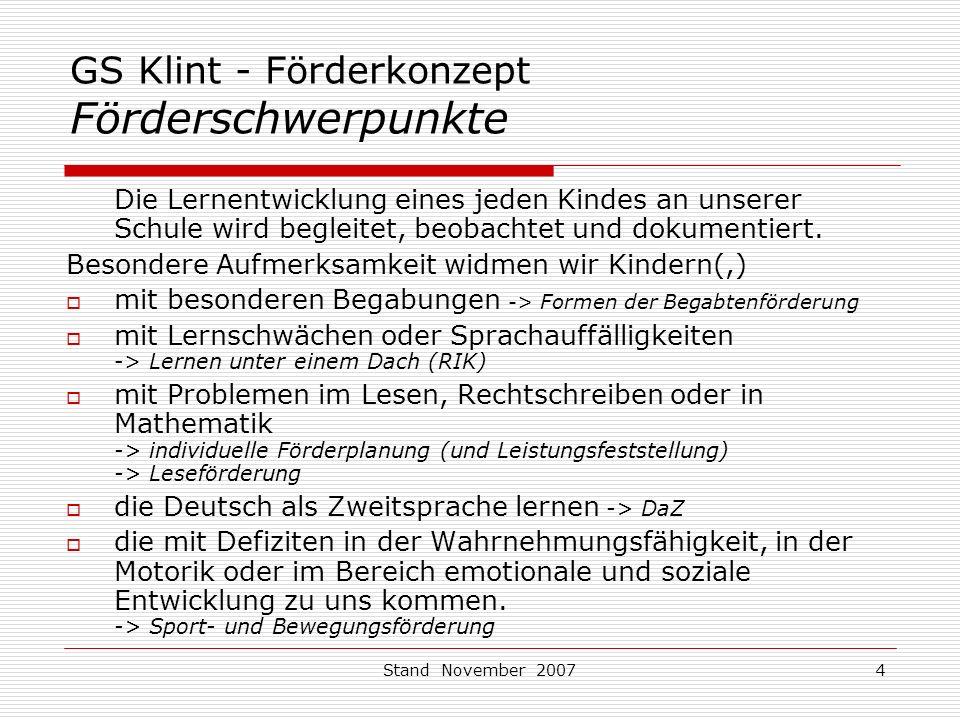 Stand November 20074 GS Klint - Förderkonzept Förderschwerpunkte Die Lernentwicklung eines jeden Kindes an unserer Schule wird begleitet, beobachtet und dokumentiert.