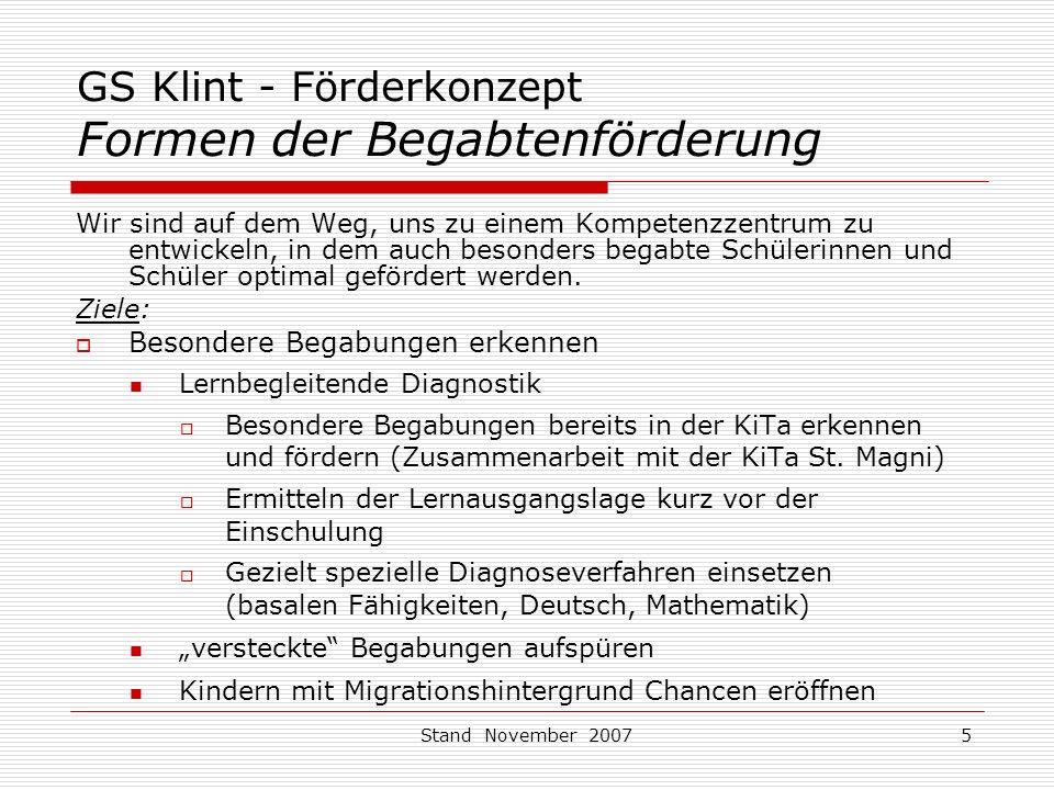 """Stand November 200716 GS Klint - Förderkonzept Deutsch als Zweitsprache (DaZ) Maßnahmen: ✔ Sprachförderung vor der Einschulung (""""Fit in Deutsch ) -> In enger Abstimmung mit den Sprachförderprogrammen der Kindertagesstätten führt eine speziell ausgebildete Lehrerin die Fördermaßnahme durch."""