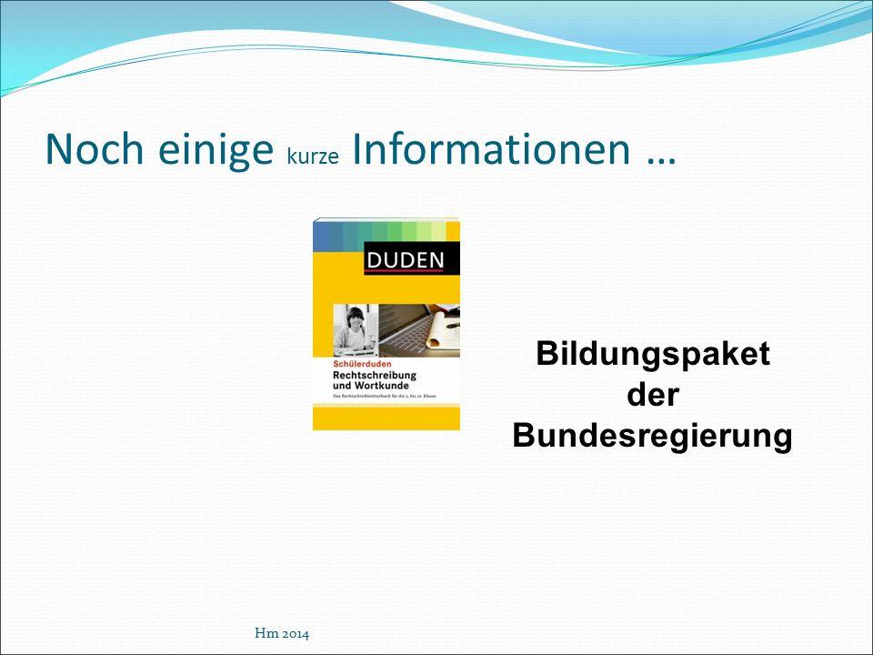 Noch einige kurze Informationen … Hm 2014 Bildungspaket der Bundesregierung