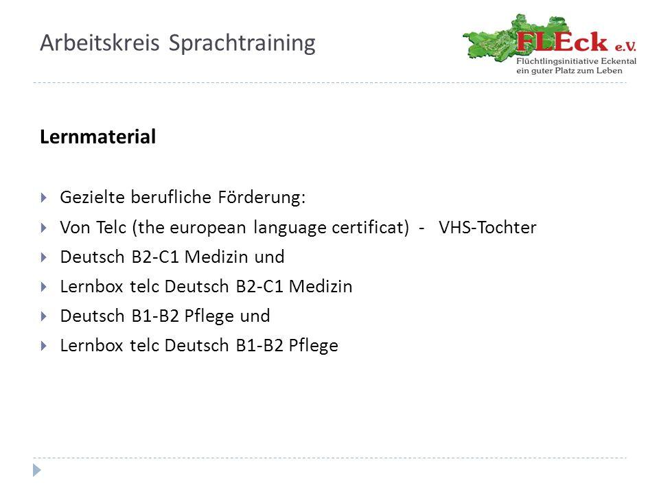 Arbeitskreis Sprachtraining Lernmaterial  Gezielte berufliche Förderung:  Von Telc (the european language certificat) - VHS-Tochter  Deutsch B2-C1