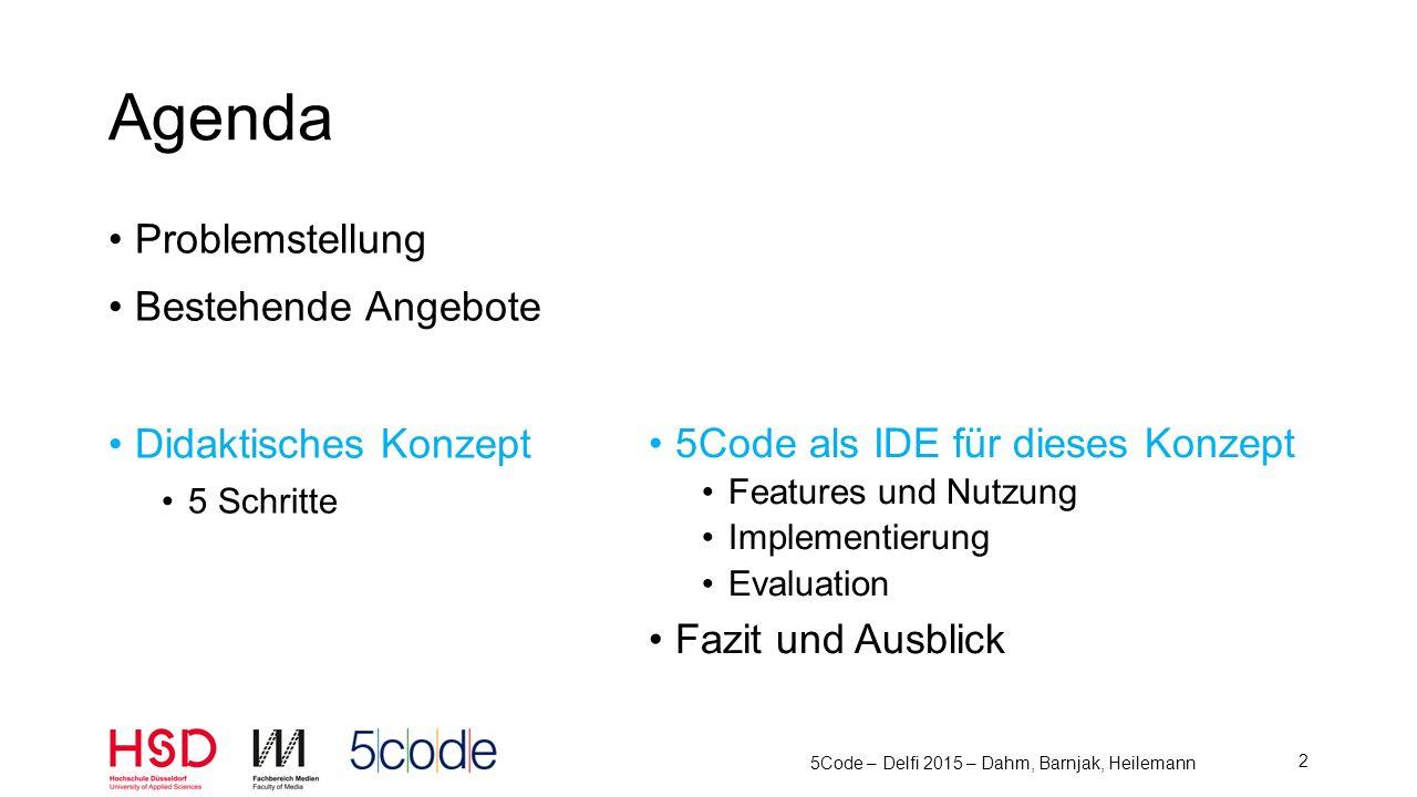 Zielgruppe: Programmieranfänger im ersten Hochschulsemester oder in der Oberstufe 5Code – Delfi 2015 – Dahm, Barnjak, Heilemann 3 Situation Lernziele:Was ist Programmieren überhaupt.