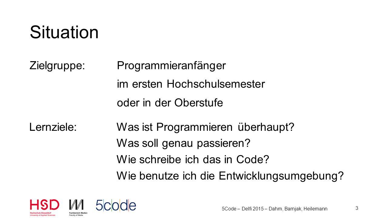 """""""Ich weiß zwar, wie ich eine while-Schleife programmiere, ich habe aber keine Ahnung, wann ich das tun soll 5Code – Delfi 2015 – Dahm, Barnjak, Heilemann 4 Typisches Problem"""