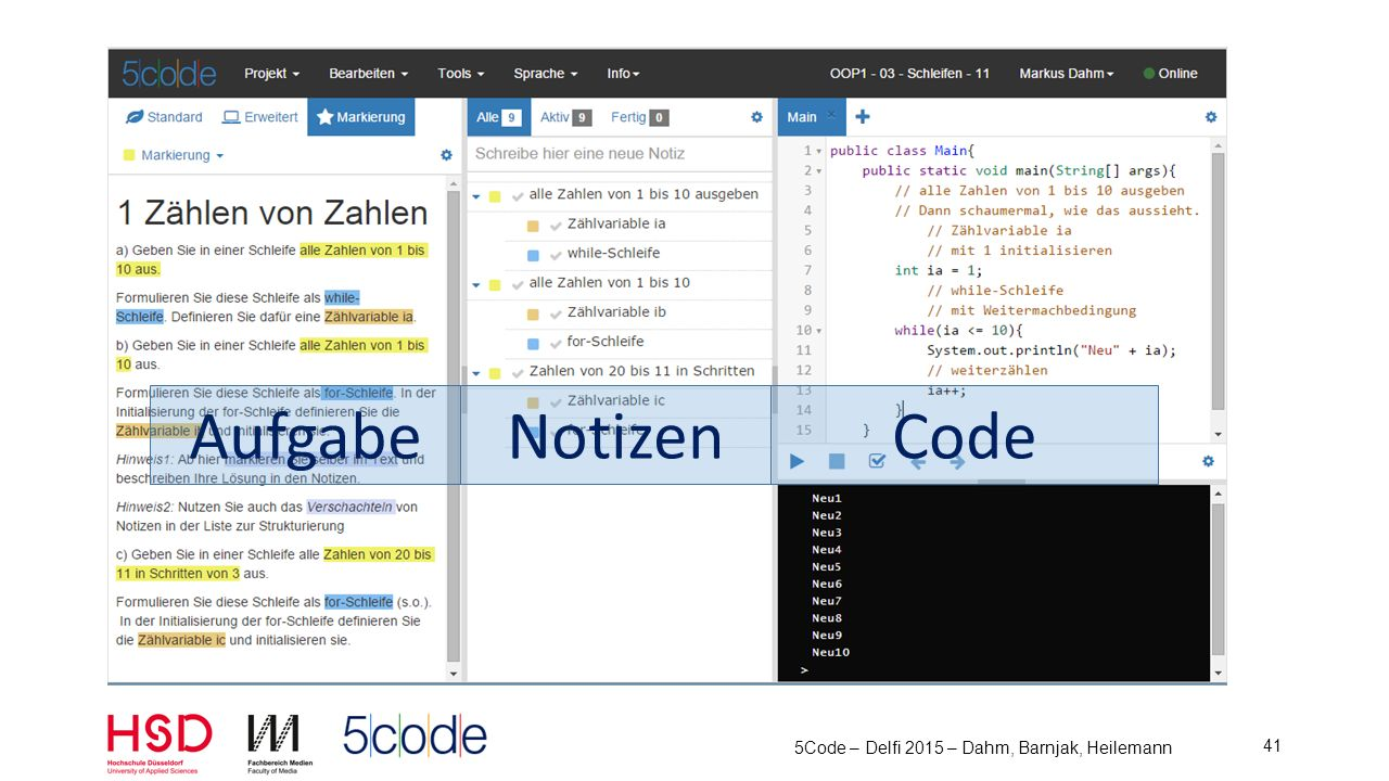 5Code – Delfi 2015 – Dahm, Barnjak, Heilemann 42 Code Codieren Standard-Code-Editor Java HTML/Javascript/CSS Features Tabs Syntax-Highlighting Themes Fehleranzeige