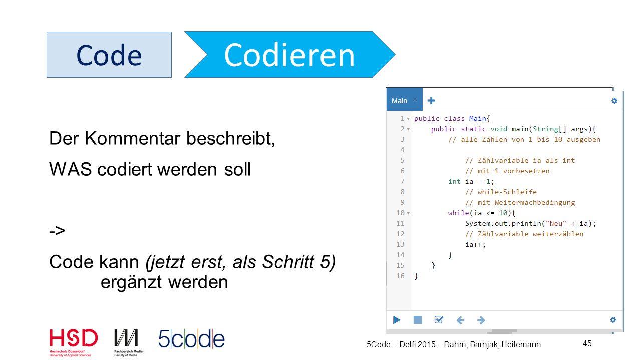 5Code – Delfi 2015 – Dahm, Barnjak, Heilemann 46 Code Codieren Code testen Terminalfenster Für Ausgabe