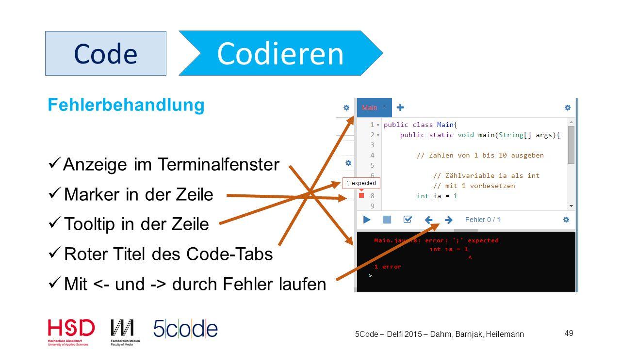 5Code – Delfi 2015 – Dahm, Barnjak, Heilemann 50 Code Codieren Roundtrip Engineering Code-Kommentar ändern automatisch: In Notiz übertragen Notizen