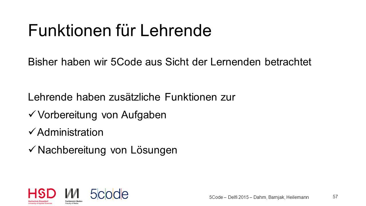 Aufgaben-Editor Standard-WYSIWYG-Editor Erweiterte Formatierung Markierungen 5Code – Delfi 2015 – Dahm, Barnjak, Heilemann 58 Vorbereitung