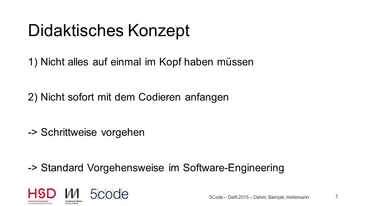 5Code – Delfi 2015 – Dahm, Barnjak, Heilemann 8 Didaktisches Konzept – SW-Engineering Analyse Design Implementierung