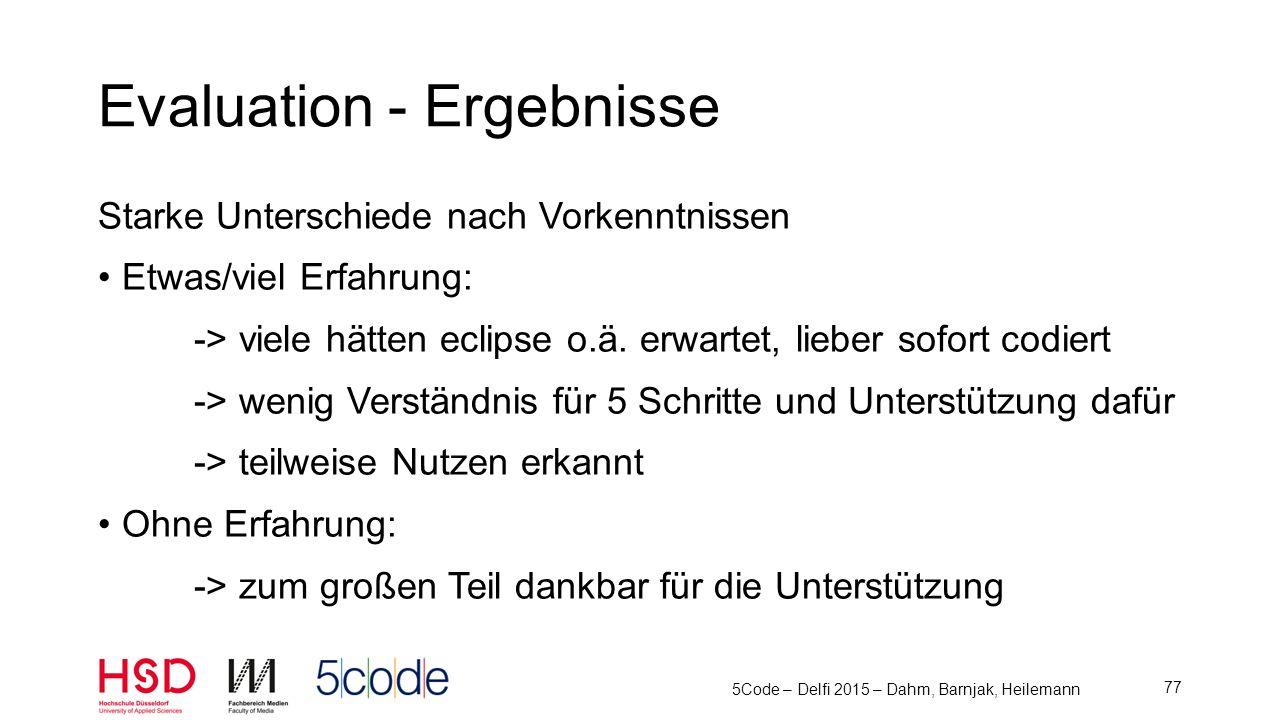 Aufgabenstellung druckbar Einstellbare Farben für Markierungen Themes für Code-Ansicht Offline-Modus Code auch für Web-Programmierung Mandantenfähigkeit -> in der aktuellen Version nun verfügbar 5Code – Delfi 2015 – Dahm, Barnjak, Heilemann 78 Evaluation - Verbesserungen