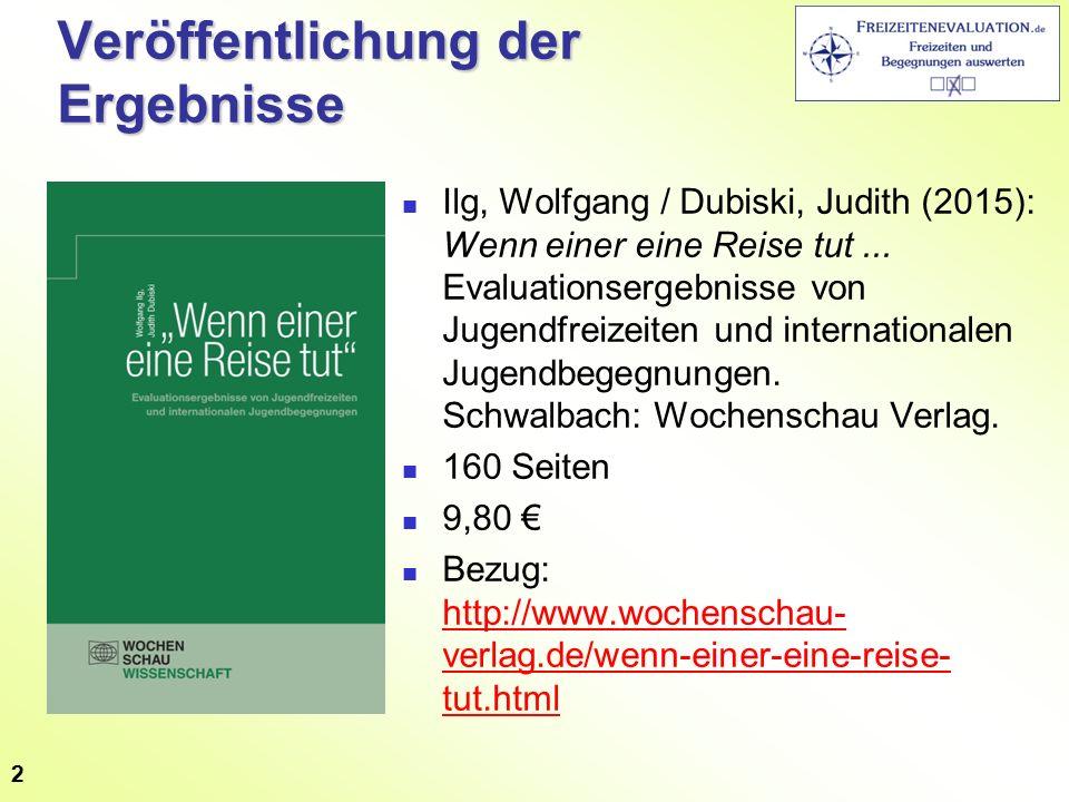 Veröffentlichung der Ergebnisse Ilg, Wolfgang / Dubiski, Judith (2015): Wenn einer eine Reise tut...