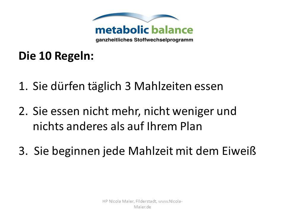 Die 10 Regeln: 1.Sie dürfen täglich 3 Mahlzeiten essen 2.Sie essen nicht mehr, nicht weniger und nichts anderes als auf Ihrem Plan 3. Sie beginnen jed