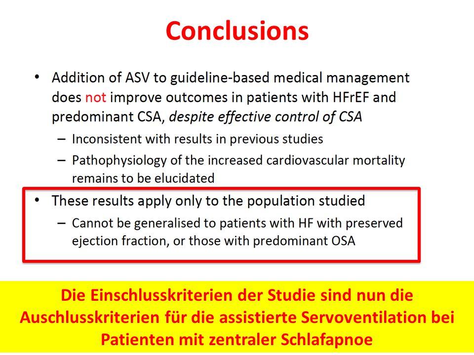 Conclusions Die Einschlusskriterien der Studie sind nun die Auschlusskriterien für die assistierte Servoventilation bei Patienten mit zentraler Schlafapnoe