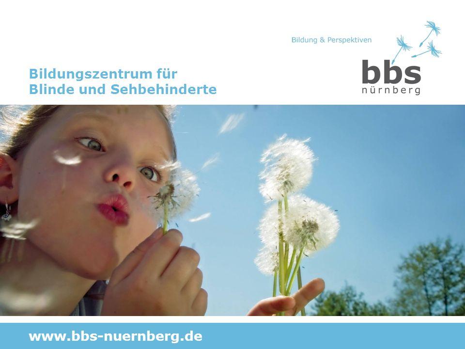 Bildungszentrum für Blinde und Sehbehinderte www.bbs-nuernberg.de