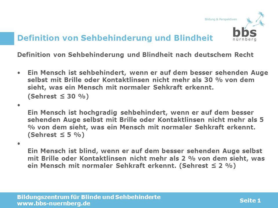 Definition von Sehbehinderung und Blindheit Definition von Sehbehinderung und Blindheit nach deutschem Recht Ein Mensch ist sehbehindert, wenn er auf