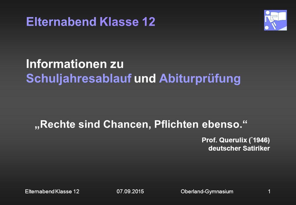 """1 Elternabend Klasse 12 Informationen zu Schuljahresablauf und Abiturprüfung Oberland-GymnasiumElternabend Klasse 12 07.09.2015 """"Rechte sind Chancen,"""