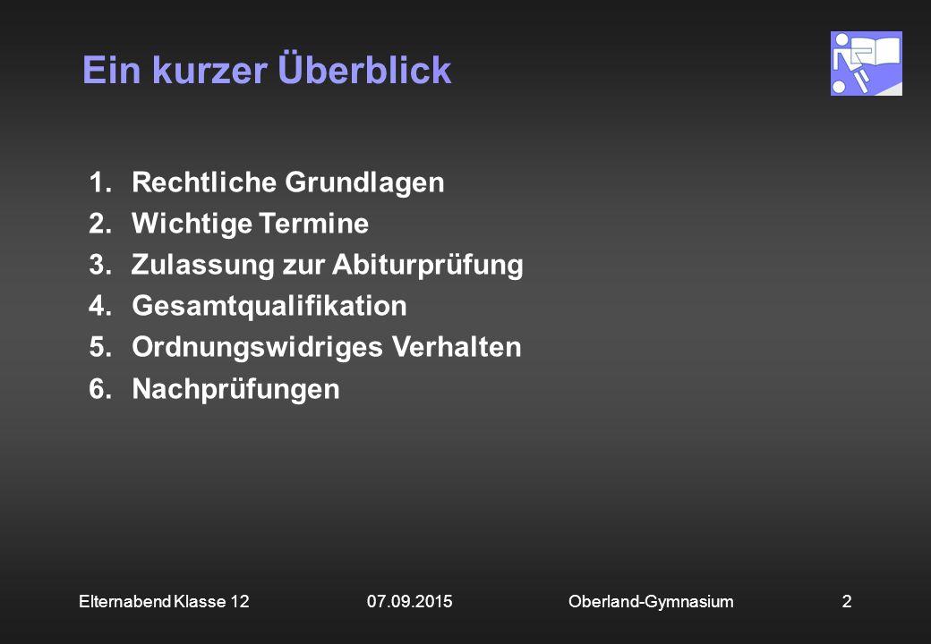 1.Rechtliche Grundlagen 2.Wichtige Termine 3.Zulassung zur Abiturprüfung 4.Gesamtqualifikation 5.Ordnungswidriges Verhalten 6.Nachprüfungen Oberland-G