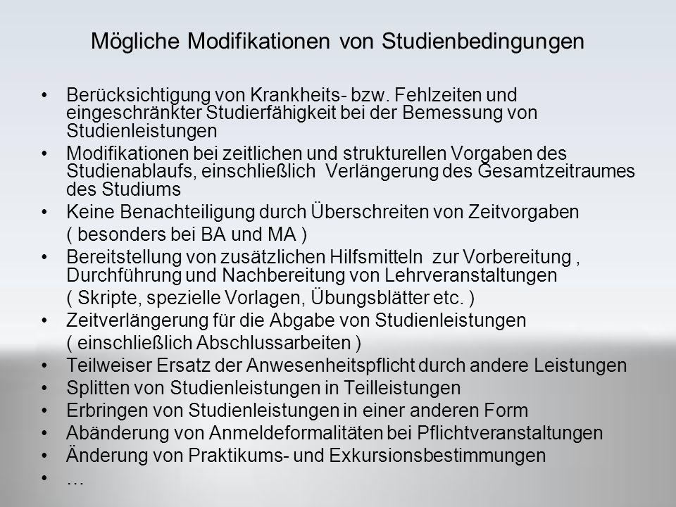 Mögliche Modifikationen von Studienbedingungen Berücksichtigung von Krankheits- bzw.