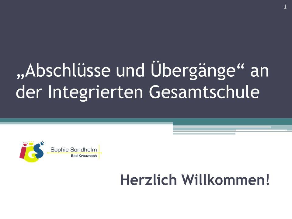 """""""Abschlüsse und Übergänge an der Integrierten Gesamtschule Herzlich Willkommen! 1"""