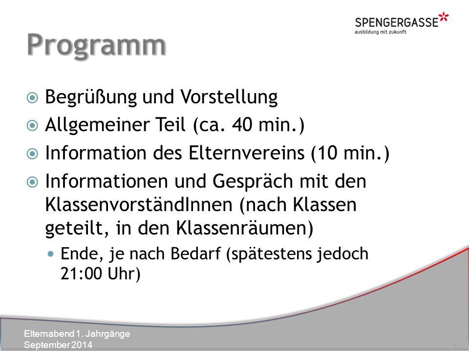 Elternabend 1. Jahrgänge September 2014  Begrüßung und Vorstellung  Allgemeiner Teil (ca.