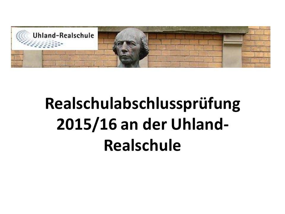Realschulabschlussprüfung 2015/16 an der Uhland- Realschule