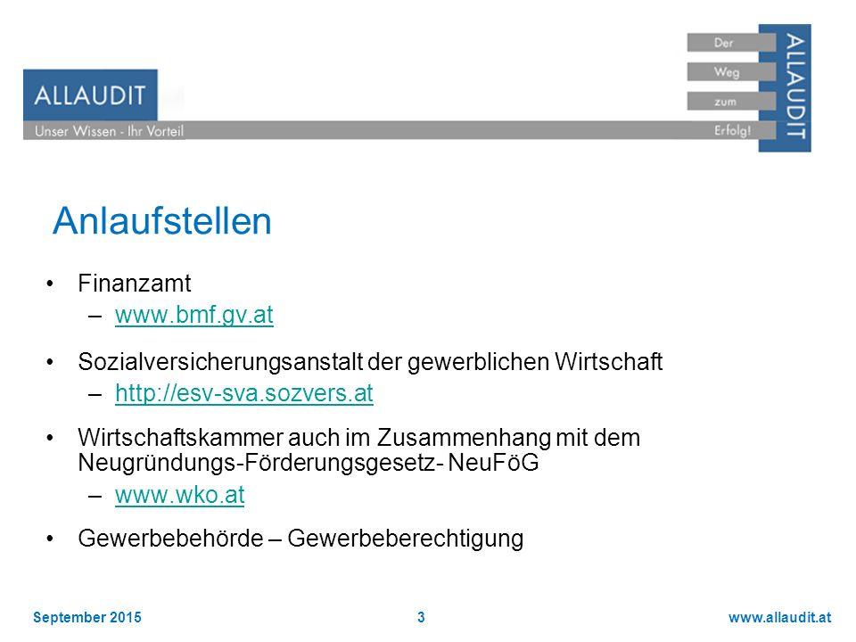 www.allaudit.atSeptember 20153 Anlaufstellen Finanzamt –www.bmf.gv.atwww.bmf.gv.at Sozialversicherungsanstalt der gewerblichen Wirtschaft –http://esv-