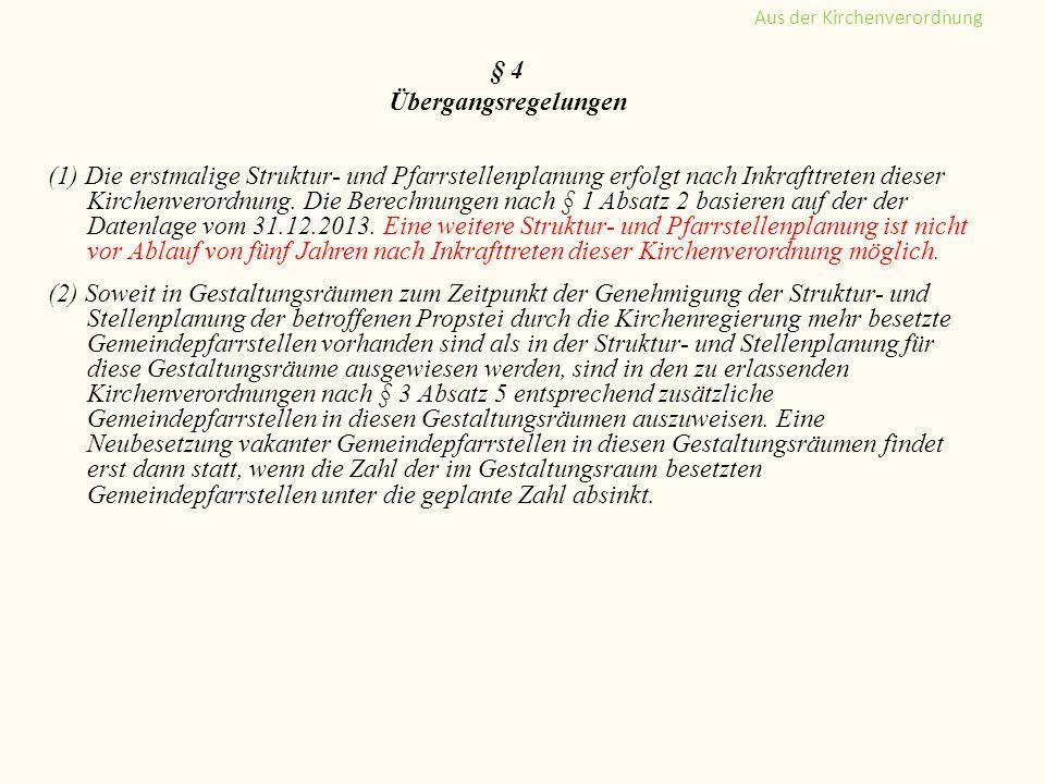 § 4 Übergangsregelungen (1) Die erstmalige Struktur- und Pfarrstellenplanung erfolgt nach Inkrafttreten dieser Kirchenverordnung. Die Berechnungen nac