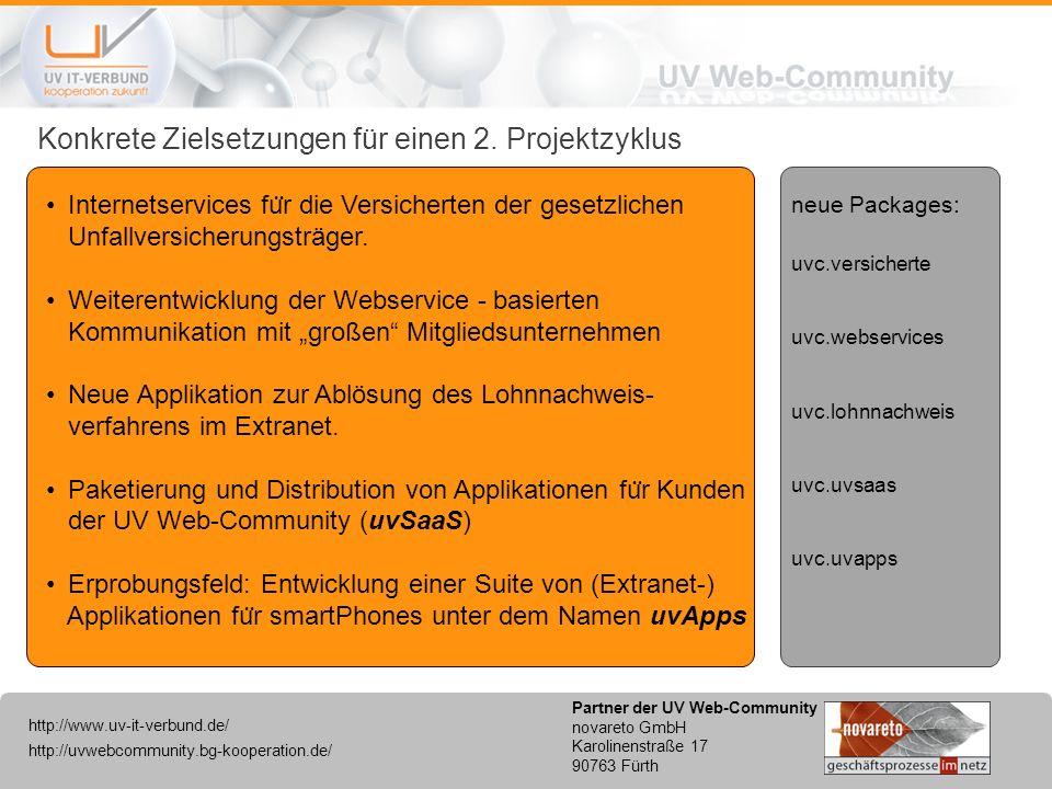 http://uvwebcommunity.bg-kooperation.de/ http://www.uv-it-verbund.de/ Partner der UV Web-Community novareto GmbH Karolinenstraße 17 90763 Fürth Konkrete Zielsetzungen für einen 2.