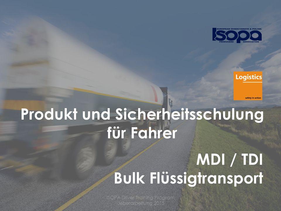 ISOPA Driver Training Program Ueberarbeitung 2015 12 Hauptgefahren und chemische Eigenschaften (3) MDI / TDI reagiert mit Wasser (Luftfeuchte)  Temperatur und Druck (freiwerdendes CO 2 ) steigen, und zwar ohne äussere Wärmezufuhr, erheblich.