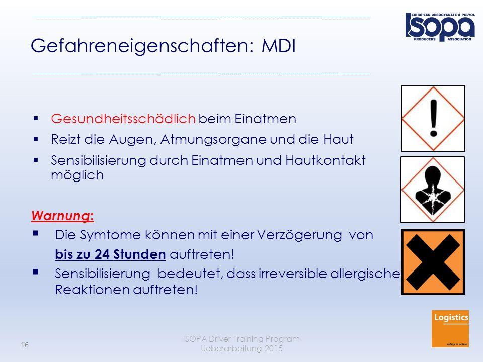 ISOPA Driver Training Program Ueberarbeitung 2015 16 Gefahreneigenschaften: MDI  Gesundheitsschädlich beim Einatmen  Reizt die Augen, Atmungsorgane