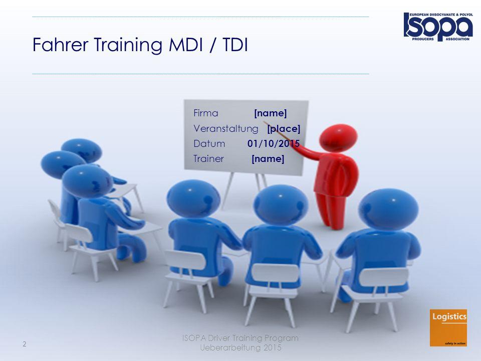 ISOPA Driver Training Program Ueberarbeitung 2015 2 Fahrer Training MDI / TDI Firma [name] Veranstaltung [place] Datum 01/10/2015 Trainer [name]