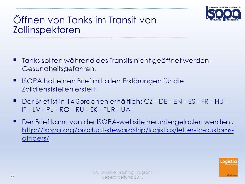 ISOPA Driver Training Program Ueberarbeitung 2015 33 Öffnen von Tanks im Transit von Zollinspektoren  Tanks sollten während des Transits nicht geöffn