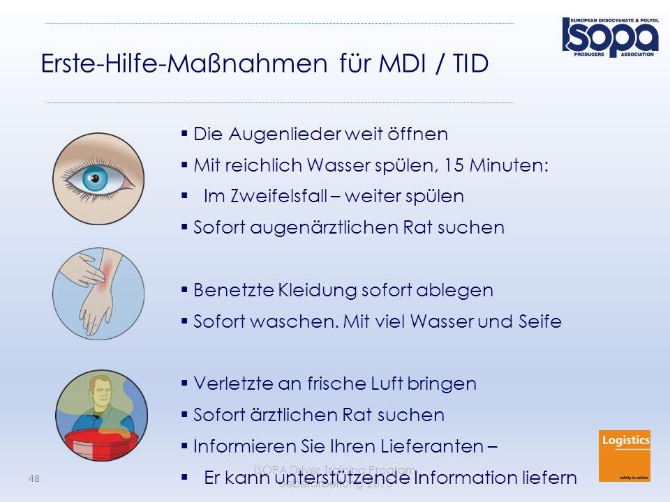 ISOPA Driver Training Program Ueberarbeitung 2015 48 Erste-Hilfe-Maßnahmen für MDI / TID  Die Augenlieder weit öffnen  Mit reichlich Wasser spülen,