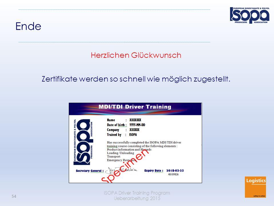 ISOPA Driver Training Program Ueberarbeitung 2015 54 Ende Herzlichen Glückwunsch Zertifikate werden so schnell wie möglich zugestellt.