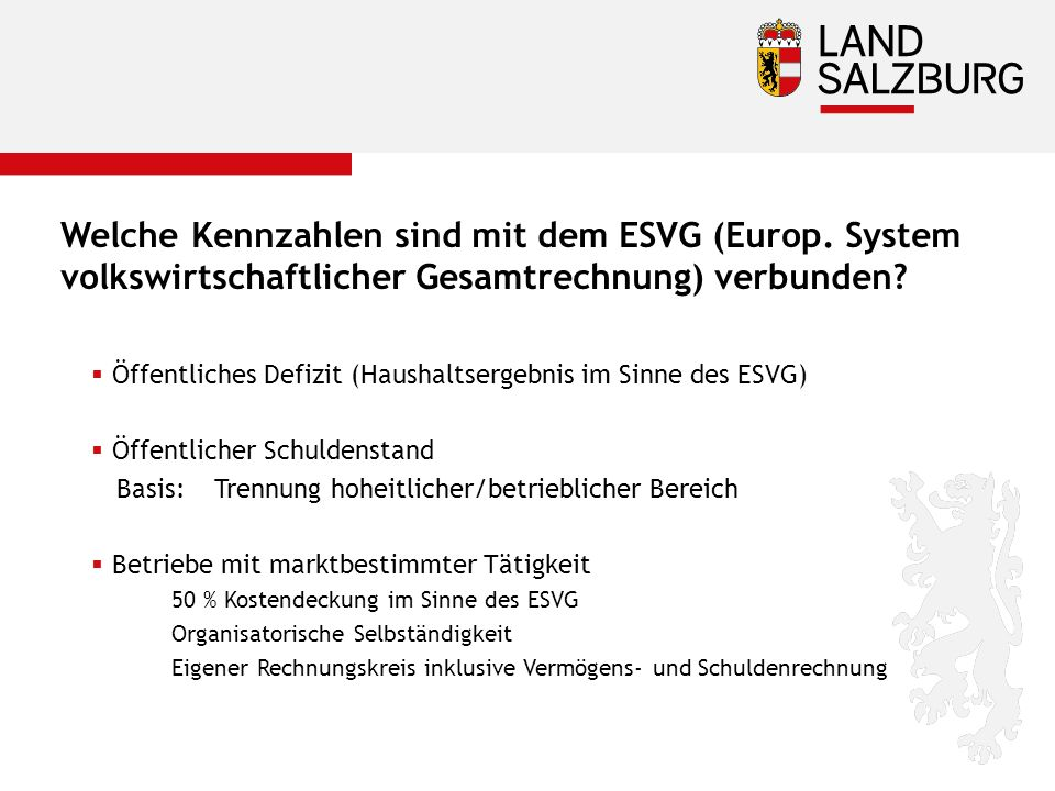 Welche Kennzahlen sind mit dem ESVG (Europ.System volkswirtschaftlicher Gesamtrechnung) verbunden.