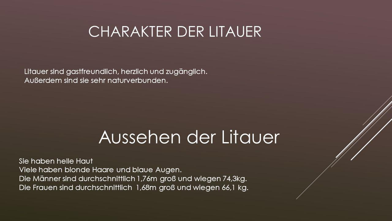 CHARAKTER DER LITAUER Litauer sind gastfreundlich, herzlich und zugänglich. Außerdem sind sie sehr naturverbunden. Aussehen der Litauer Sie haben hell