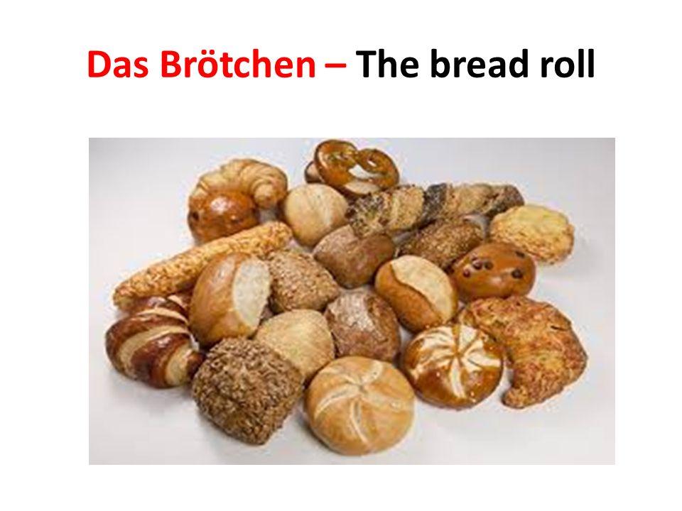 Das Brötchen – The bread roll
