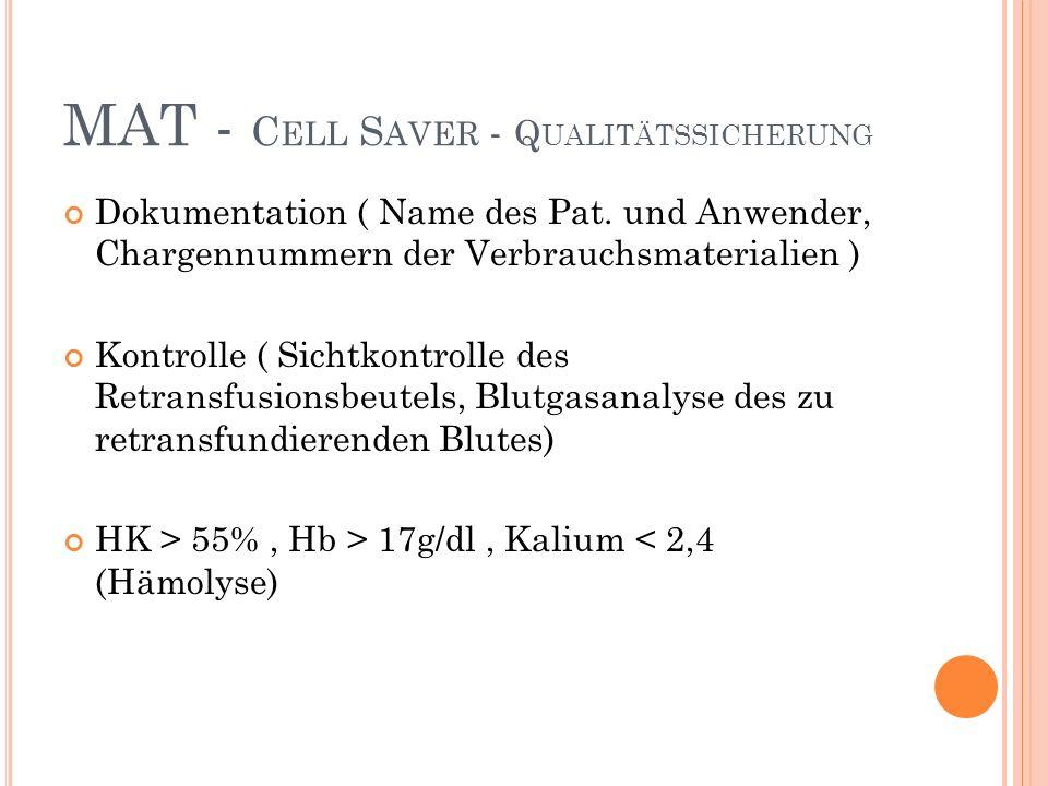 MAT - C ELL S AVER - Q UALITÄTSSICHERUNG Dokumentation ( Name des Pat.