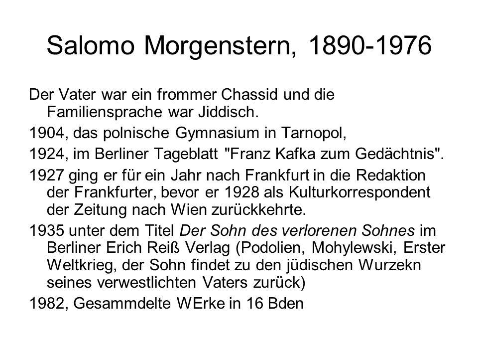 Salomo Morgenstern, 1890-1976 Der Vater war ein frommer Chassid und die Familiensprache war Jiddisch. 1904, das polnische Gymnasium in Tarnopol, 1924,