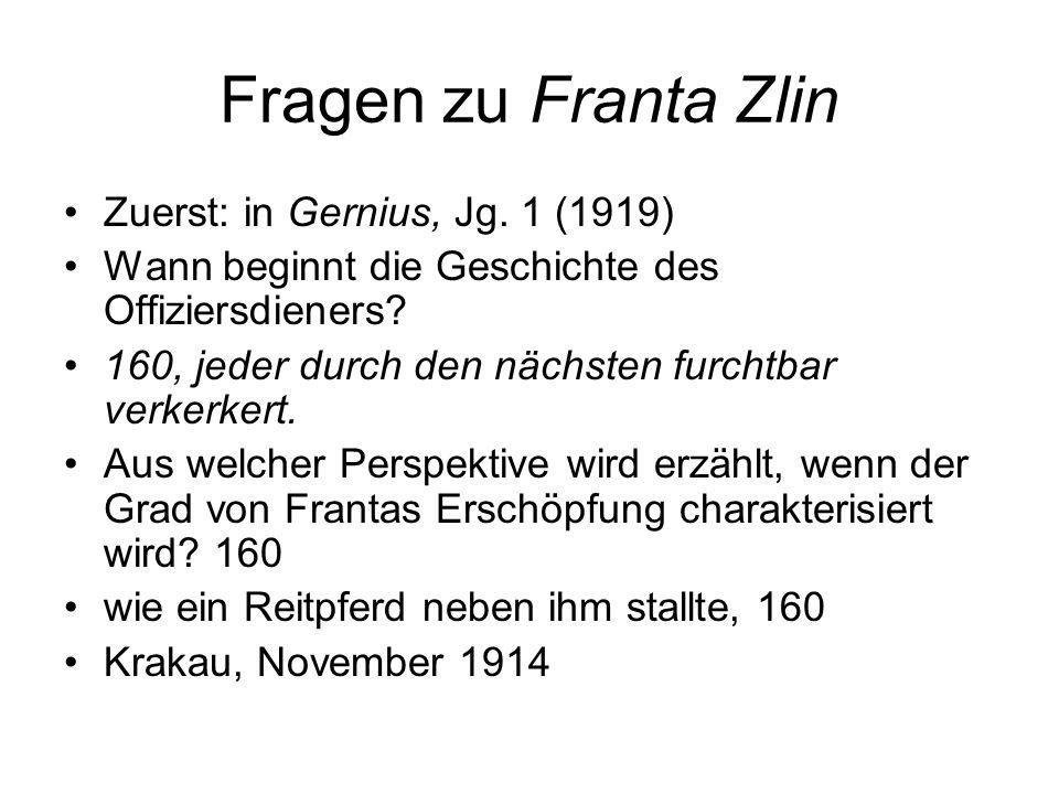 Fragen zu Franta Zlin Zuerst: in Gernius, Jg. 1 (1919) Wann beginnt die Geschichte des Offiziersdieners? 160, jeder durch den nächsten furchtbar verke