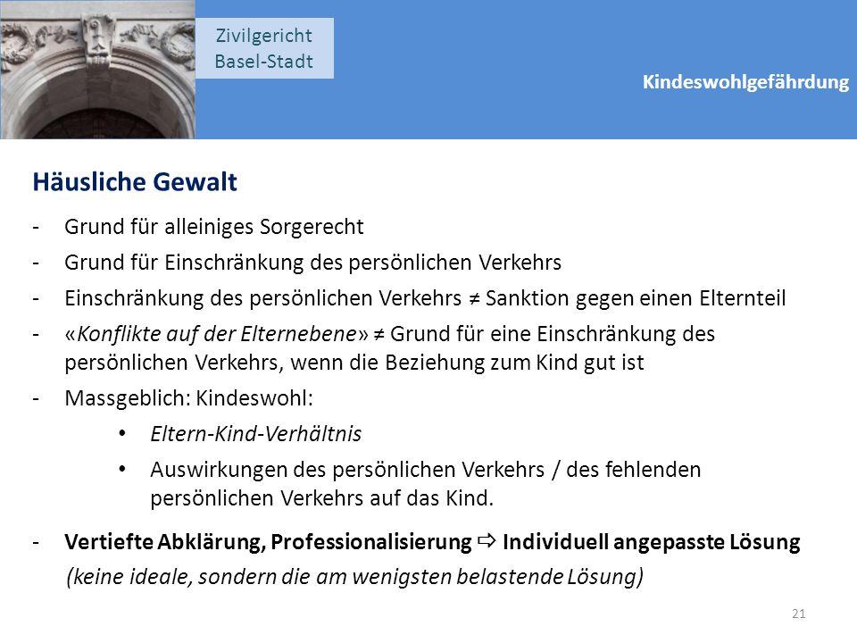 Kindeswohlgefährdung Zivilgericht Basel-Stadt Häusliche Gewalt -Grund für alleiniges Sorgerecht -Grund für Einschränkung des persönlichen Verkehrs -Ei