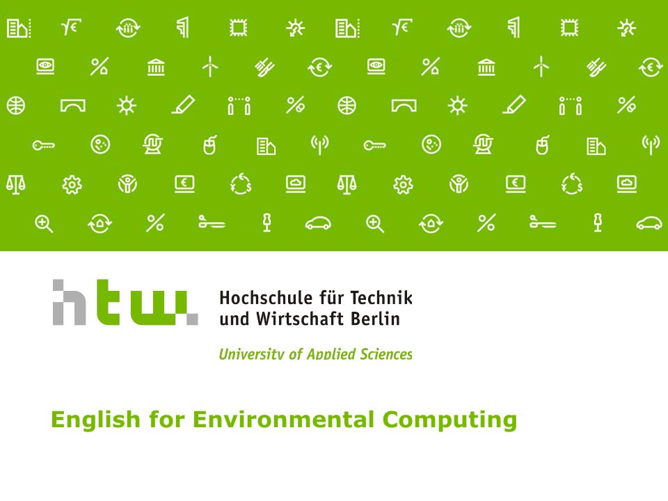 Referent · 02.10.2015 1 von xx Seiten English for Environmental Computing