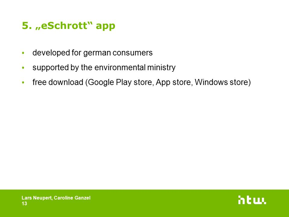 "5. ""eSchrott"" app developed for german consumers supported by the environmental ministry free download (Google Play store, App store, Windows store) L"