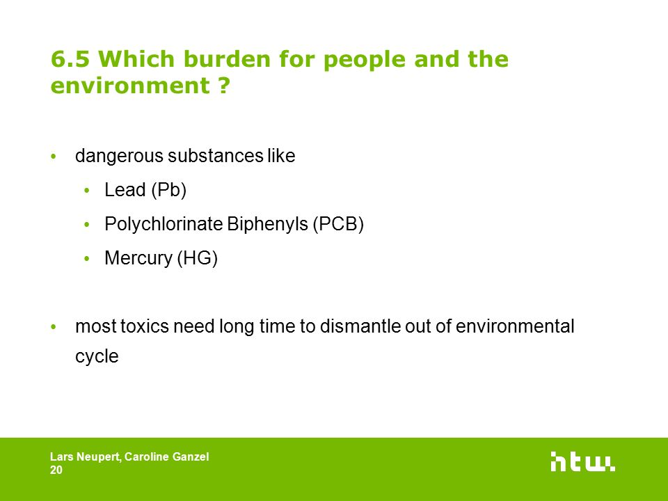 6.5 Which burden for people and the environment .