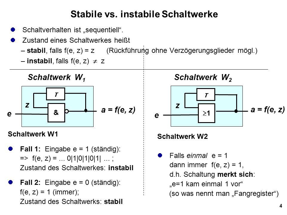 "4 Stabile vs. instabile Schaltwerke Schaltverhalten ist ""sequentiell ."