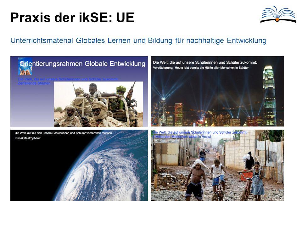 Praxis der ikSE: UE Unterrichtsmaterial Globales Lernen und Bildung für nachhaltige Entwicklung