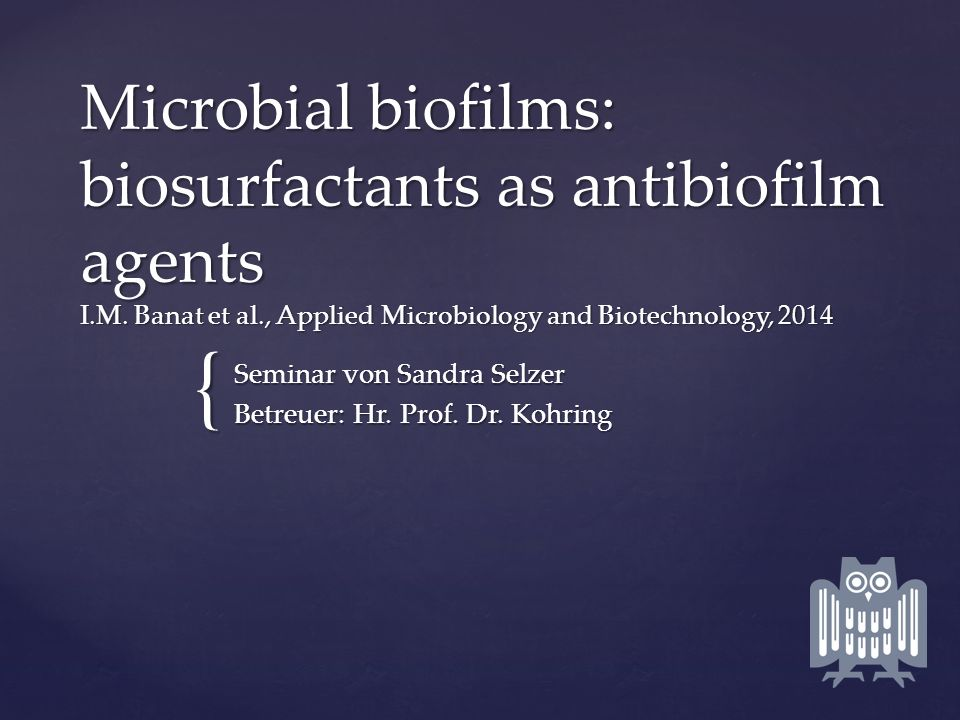 { Microbial biofilms: biosurfactants as antibiofilm agents I.M.